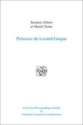Presence De Lorand Gaspar by Muriel Tenne
