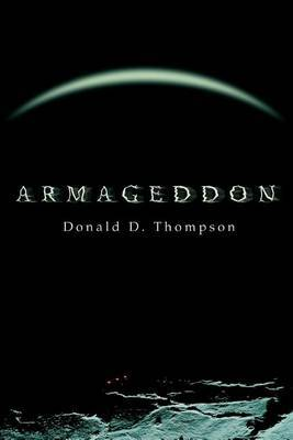 Armageddon by Donald D. Thompson