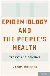 Epidemiology and the People's Health by Nancy Krieger