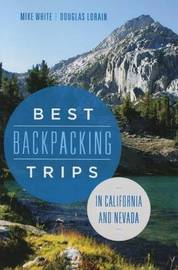 Best Backpacking Trips in California and Nevada by Mike White