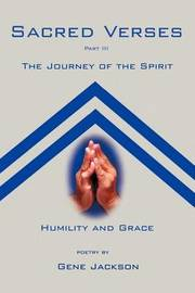 Sacred Verses Part Three: The Journey of the Spirit by Gene Jackson