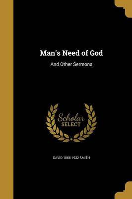 Man's Need of God by David 1866-1932 Smith image