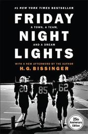 Friday Night Lights, 25th Anniversary Edition by H.G. Bissinger