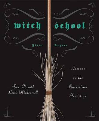 Witch School First Degree by Donald Lewis-Highcorrell