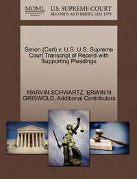 Simon (Carl) V. U.S. U.S. Supreme Court Transcript of Record with Supporting Pleadings by Marvin Schwartz