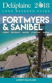Fort Myers & Sanibel - The Delaplaine 2018 Long Weekend Guide by Andrew Delaplaine
