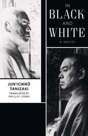 In Black and White by Jun'ichiro Tanizaki