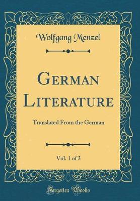 German Literature, Vol. 1 of 3 by Wolfgang Menzel