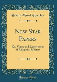 New Star Papers by Henry Ward Beecher