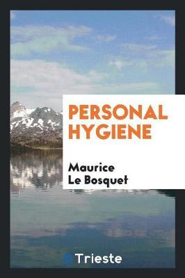 Personal Hygiene by Maurice Le Bosquet