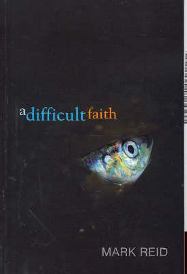 A Difficult Faith by Mark Reid image