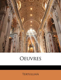 Oeuvres by . Tertullian