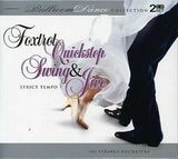 Foxtrot Quickstep & Swing & Jive: Ballroom Dance Collection by 101 Strings