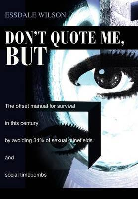 Don't Quote Me, But by Essdale Wilson image