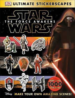 Star Wars (TM) The Force Awakens Ultimate Stickerscapes by DK