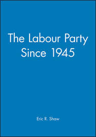 The Labour Party Since 1945 by Eric Shaw image