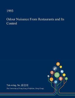 Odour Nuisance from Restaurants and Its Control by Tak-Wing So