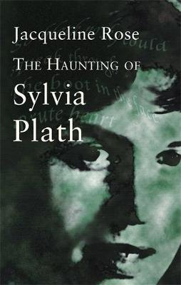 The Haunting Of Sylvia Plath by Jacqueline Rose image