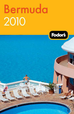 Fodor's Bermuda 2010 by Fodor Travel Publications