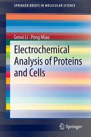 Electrochemical Analysis of Proteins and Cells by Genxi Li