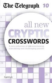 The Telegraph: All New Cryptic Crosswords 10 by THE TELEGRAPH MEDIA GROUP