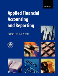 Applied Financial Accounting and Reporting by Geoff Black