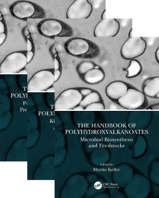 The Handbook of Polyhydroxyalkanoates, Three Volume Set