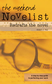 The Weekend Novelist Redrafts the Novel by Robert J Ray image