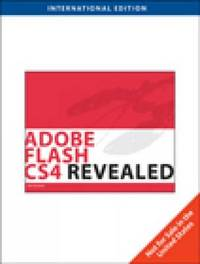 Adobe Flash Cs4 Revealed, International Edition by James Shuman (Bellevue Community College) image