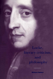 Locke, Literary Criticism, and Philosophy by William Walker