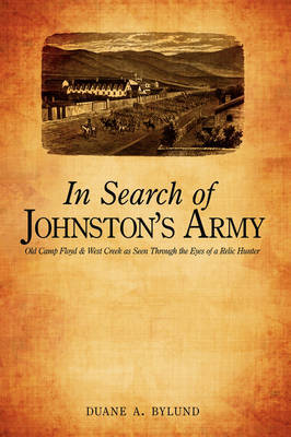 In Search of Johnston's Army: Old Camp Floyd & West Creek as Seen Through the Eyes of a Relic Hunter by Duane A. Bylund image