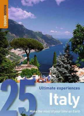 Italy: 25 Ultimate Experiences by Rough Guides
