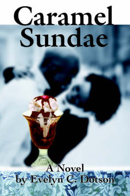 Caramel Sundae by Evelyn C. Dotson