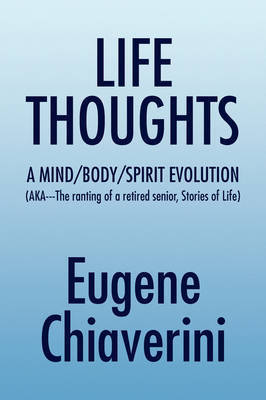 Life Thoughts by Eugene Chiaverini