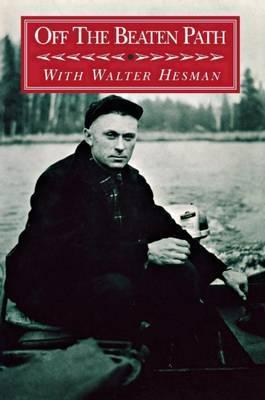 Off the Beaten Path by Walter Hesman