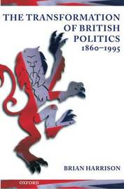 The Transformation of British Politics, 1860-1995 by Brian Harrison image