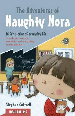 The Adventures of Naughty Nora by Stephen Cottrell image