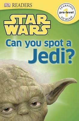 DK Readers L0: Star Wars: Can You Spot a Jedi? by Shari Last