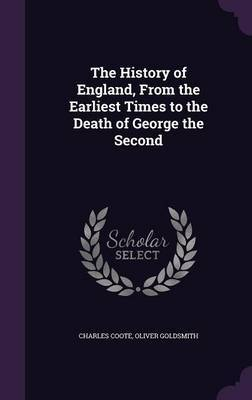 The History of England, from the Earliest Times to the Death of George the Second by Charles Coote image