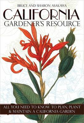 California Gardener's Resource by Bruce Asakawa