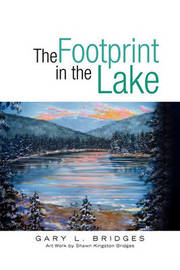 The Footprint in the Lake by Gary L. Bridges