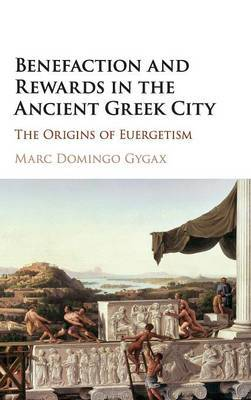 Benefaction and Rewards in the Ancient Greek City by Marc Domingo Gygax image
