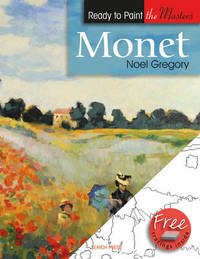 Ready to Paint the Masters: Monet by Noel Gregory image