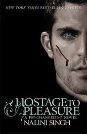 Hostage to Pleasure (Psy-Changeling Series #5) (UK ed) by Nalini Singh image
