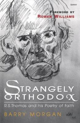 Strangely Orthodox - The Religious Poetry of R. S. Thomas by Barry Morgan image