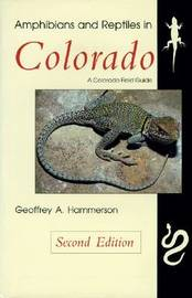 Amphibians and Reptiles in Colorado by Geoffrey A. Hammerson