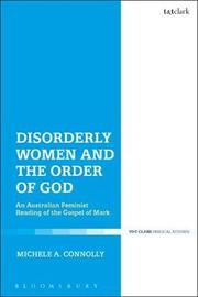 Disorderly Women and the Order of God by Michele A. Connolly image