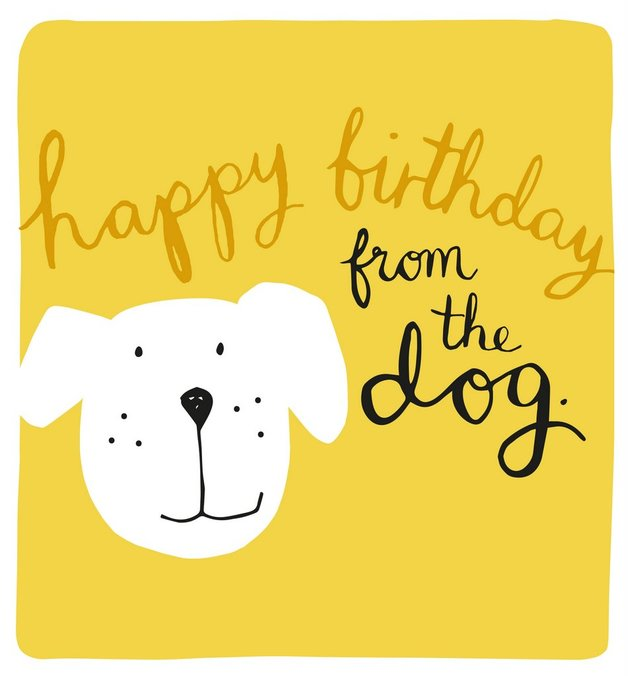 Caroline Gardner: Happy Birthday From The Dog - Greeting Card