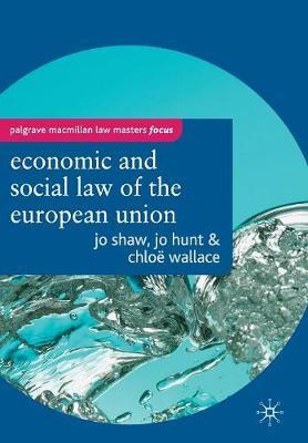 The Economic and Social Law of the European Union by Jo Shaw