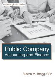 Public Company Accounting and Finance by Steven M. Bragg